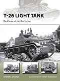 T-26 Light Tank: Backbone of the Red Army (New Vanguard, Band 218)