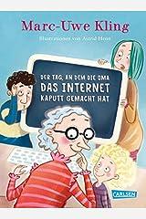 Der Tag, an dem die Oma das Internet kaputt gemacht hat Gebundene Ausgabe