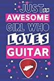 Just an Awesome Girl Who Loves Guitar: Guitar Gifts for Girls & Women: Blue & Pink Paperback Notebook