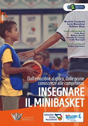 Insegnare il minibasket. Dall'emozione al gioco, dalle prime conoscenze alla competenze. Ediz. illustrata: 1