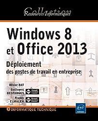 Windows 8 et Office 2013 - Déploiement des postes de travail en entreprise