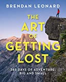 The Art of Getting Lost: 365 Days of Adventure, Big and Small