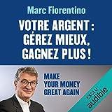 Votre argent - Gérez mieux, gagnez plus ! - Format Téléchargement Audio - 5,95 €