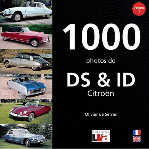 1000 photos de DS et ID Citroën - Volume 1 par Olivier de Serres