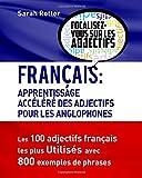 Telecharger Livres Francais Apprendisage Accelere des Adjectifs pour les Anglophones Les 100 adjectifs francais les plus utilises avec 800 exemples de phrases (PDF,EPUB,MOBI) gratuits en Francaise