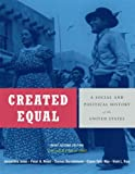 Created Equal: A Social and Political History of the United States, Brief Edition, Volume 2 (from 1865) (2nd Edition) by Jacqueline Jones (2007-02-16)