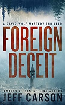 Foreign Deceit: A David Wolf Mystery (English Edition) de [Carson, Jeff]