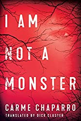 I Am Not a Monster (English Edition)