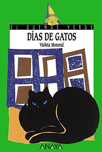 Días de gatos (Literatura Infantil (6-11 Años) - El Duende Verde) por Violeta Monreal