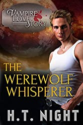 The Werewolf Whisperer (Vampire Love Story Book 2) (English Edition)