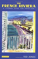 The French Riviera: A Literary Guide for Travellers by Ted Jones (2004-01-17)