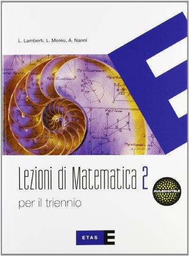 Lezioni di matematica. Con quaderno. Per il triennio del Liceo scientifico: 2