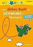 Mein dickes Buch der Schwungübungen zum Schulstart: Buchstaben und Zahlen schreiben lernen (LERNSTERN)