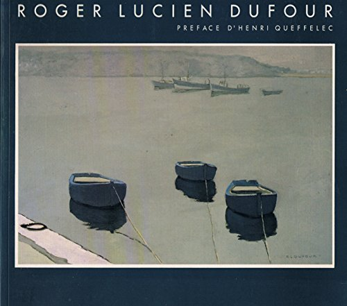 Roger Lucien Dufour - Catalogue de l'exposition au Chateau de Kerjean - 22 avril - 30 mai 1989