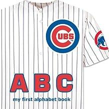 Chicago Cubs ABC (My First Alphabet Book)
