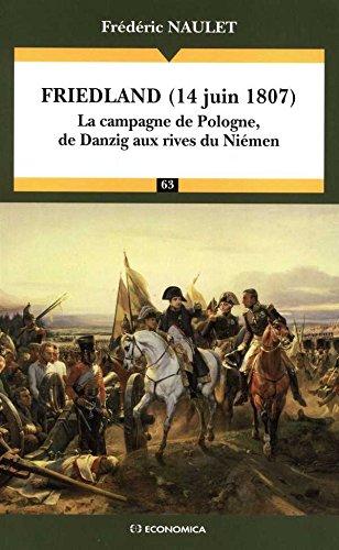 Friedland (14 juin 1807) - la campagne de Pologne, de Danzig aux rives du Niémen