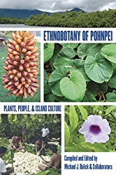 Ethnobotany of Pohnpei: Plants, People, and Island Culture