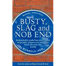 Busty, Slag and Nob End by Russell Ash (2009-10-15)