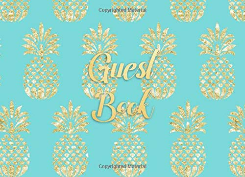 Guest Book: Show your hospitality with this classic and elegant pineapple design | Perfect for showers, weddings, parties and celebrations | For 250 guests and their messages (Teal Und Gold Hochzeit)