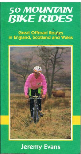 50 Mountain Bike Rides: Great Offroad Routes in England, Scotland and Wales por Jeremy Evans