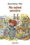 Telecharger Livres Ma meme sorciere (PDF,EPUB,MOBI) gratuits en Francaise