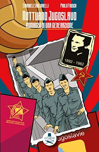Notturno jugoslavo: Romanzo di una generazione (Clairefontaine) di [Giulianelli, Emanuele, Frusca, Paolo]