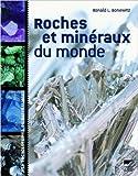 roches et min?raux du monde de ronald l bonewitz margaret carruthers richard efthim 21 octobre 2005