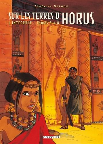 Sur les Terres d'Horus - Intégrale T5 à T8