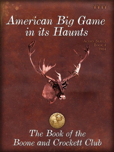 American Big Game in its Haunts (Acorn Series)