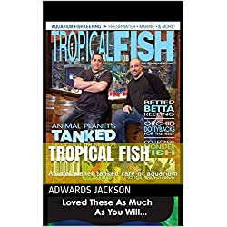 Tropical fish : Animal planet tanked care of aquarium (2) (English Edition)