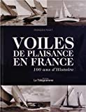 VOILES DE PLAISANCE EN FRANCE 100 ANS D'HISTOIRE