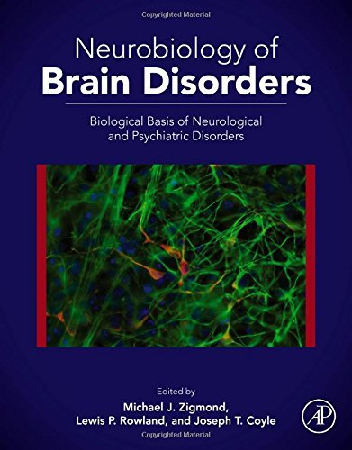 Neurobiology of Brain Disorders: Biological Basis of Neurological and Psychiatric Disorders (2014-11-25)
