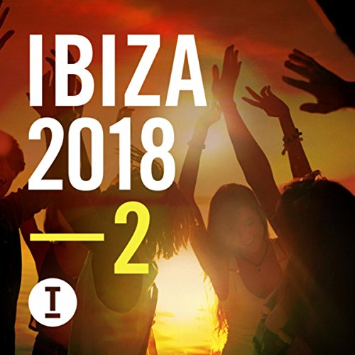 Toolroom Ibiza 2018, Vol. 2 [Explicit]
