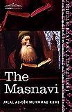 The Masnavi: The Spiritual Couplets of Maulana Jalalu'd-Din Muhammad Rumi