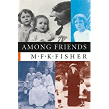 Among Friends by M. F. K. Fisher (2004-05-06)