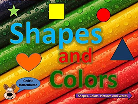 Shapes and Colors: Shapes, Colors, Pictures And