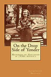 On the Drop Side of Yonder: Memories of Girlhood in 1930s America