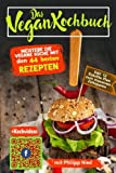 Vegan Kochbuch: Meistere die vegane Küche mit über 44 Rezepten ( Vegan kochen, V (China Study, peace food,  vegane Ernährung, veganes kochbuch, vegan kochen)
