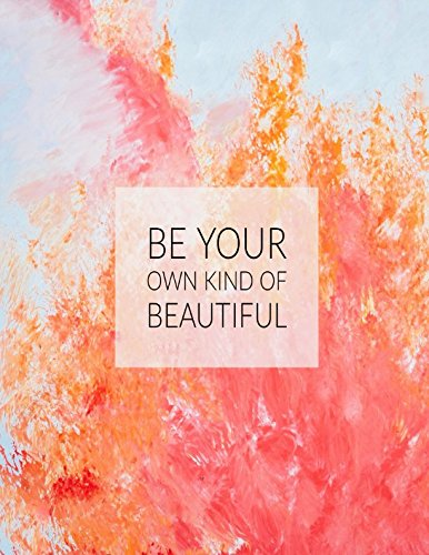 Be Your Own Kind Of Beautiful: Daily Journal Log Book Large