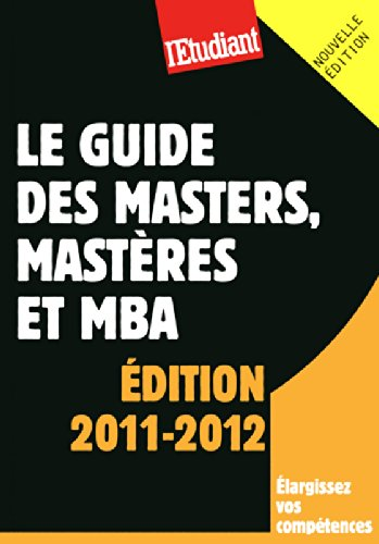 LE GUIDE DES MASTERS, MASTERES ET MBA