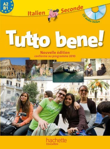 Italien 2e Tutto bene ! : A2/B1 programme 2010 (1CD audio) by Pierre Méthivier (2010-04-28)
