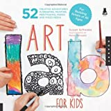 Art Lab For Kids: 52 Creative Adventures in Drawing, Painting, Printmaking, Paper, and Mixed Media - For Budding Artists of All Ages by Schwake, Susan (2012)