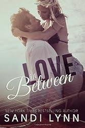 Lynn, Sandi [ Love in Between ] [ LOVE IN BETWEEN ] Sep - 2013 { Paperback }