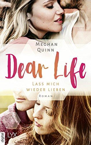 Dear Life - Lass mich wieder lieben von [Quinn, Meghan]