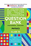 Oswaal ICSE Question Bank Chapterwise Physics for Class 10 (Mar. 2018 Exam)