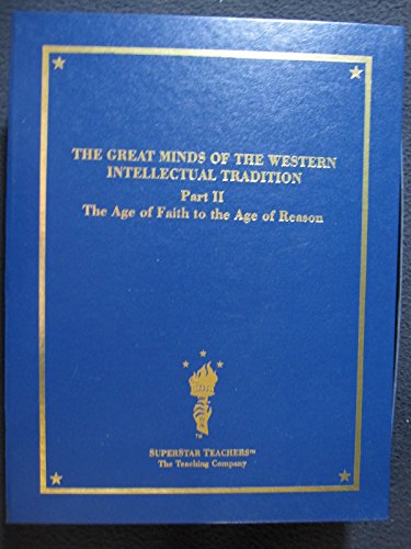 Preisvergleich Produktbild Great Minds of the Western Intellectual Tradition Part II: The Age of Faith to the Age of Reason