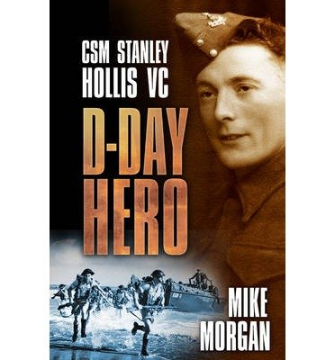 d-day-hero-csm-stanley-hollis-vc-by-author-mike-morgan-august-2014