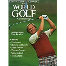 The Illustrated Encyclopedia of World Golf
