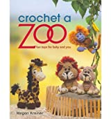 [(Crochet a Zoo: Fun Toys for Baby and You)] [ By (author) Megan Kreiner ] [June, 2013]