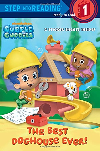 The Best Doghouse Ever! (Bubble Guppies) (Bubble Guppies. Step Into Reading)